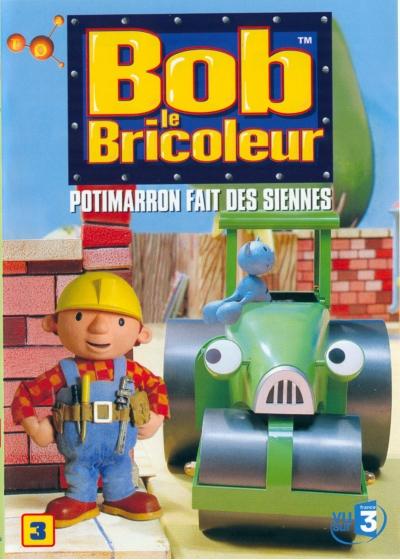 Bob le bricoleur 3 potimarron fait des siennes dvd - Paroles bob le bricoleur ...